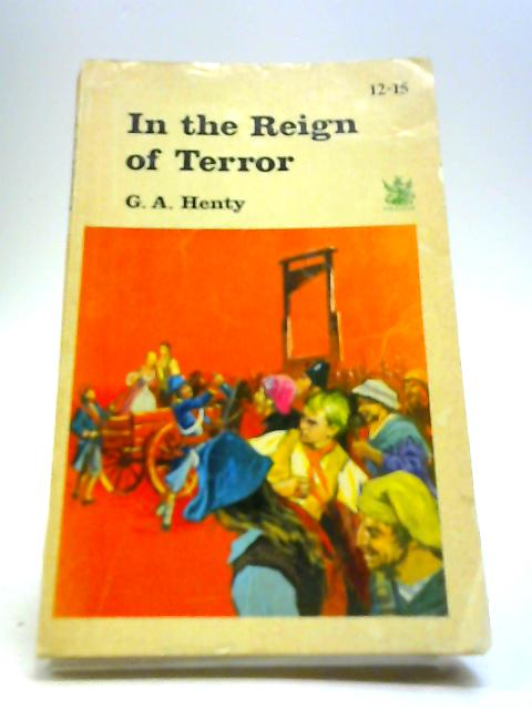 In the reign of terror (Dragon books,green dragon series) by Henty, G. A