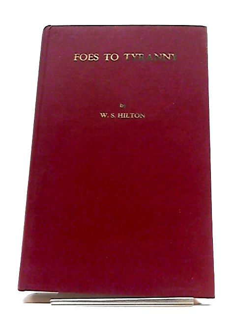 Foes to Tyranny by W. S. Hilton
