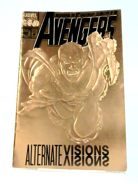 The Avengers: Vol 1 No. 360 Alternate Visions by Bob Harras