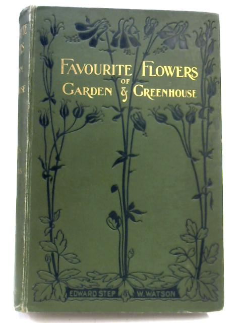 Favourite Flowers of Garden and Greenhouse Vol. II by Edward Step