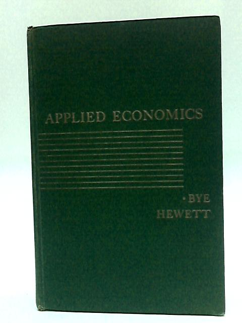 Applied Economics Application of Economic Principles to the Problems of Economic Control By Raymond T Bye