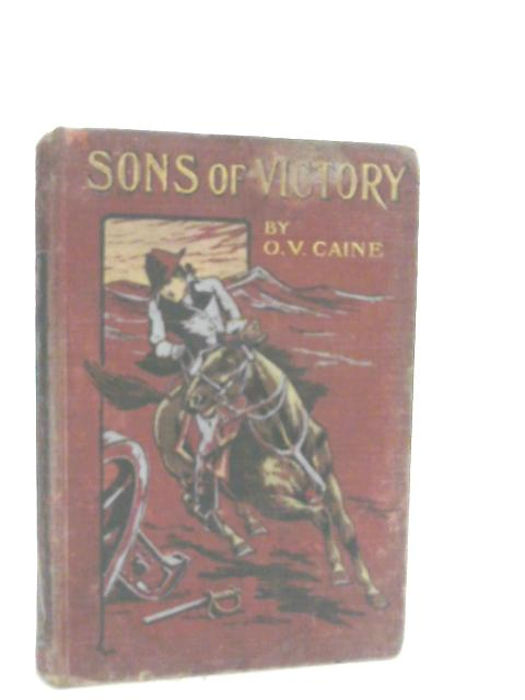 Sons of Victory by O. V. Caine