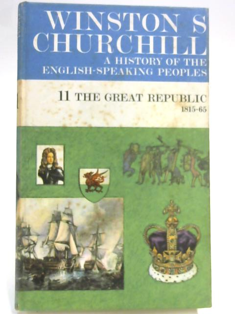 The Great Republic 1815-65 by Winston S Churchill