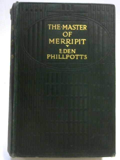 The Master of Merripit by Eden Phillpotts