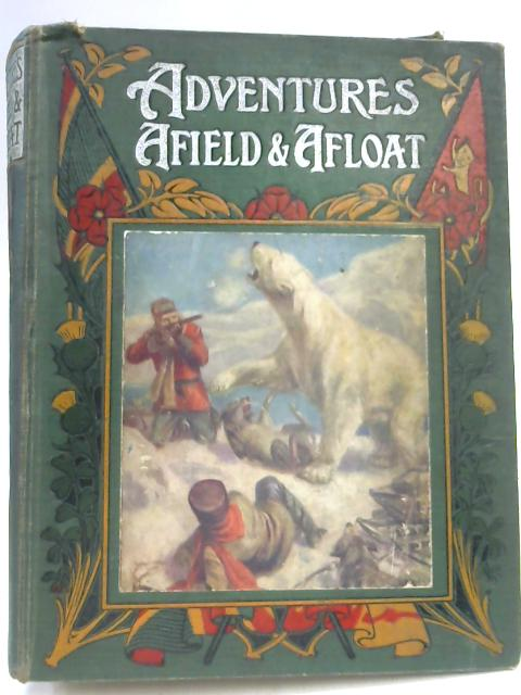 Adventures Afield and Afloat by Unknown