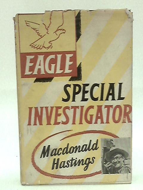 Eagle' special investigator by Hastings, Macdonald