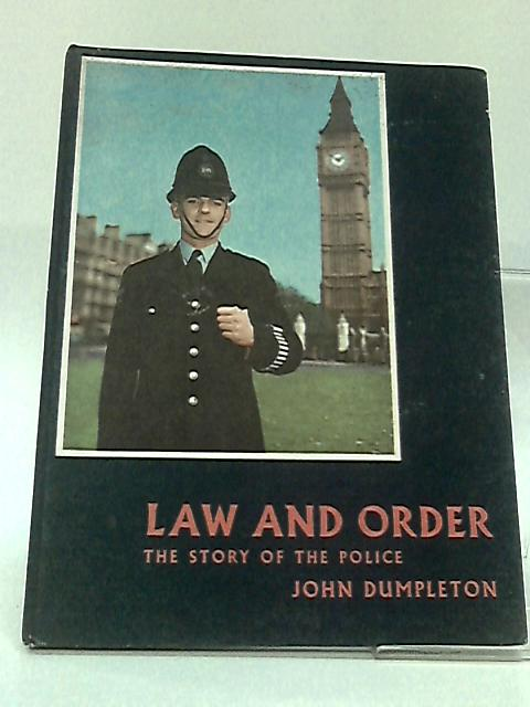 Law & Order the Story of the Police by John Dumpleton