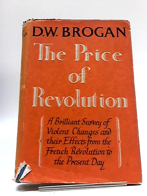 The Price of Revolution By D. W Brogan