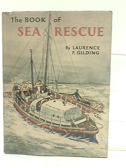 The Book of Sea Rescue by Gilding, Laurence Frank