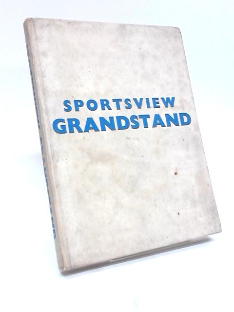 Sportsview Grandstand: The TV book of all sports by Peter Dimmock