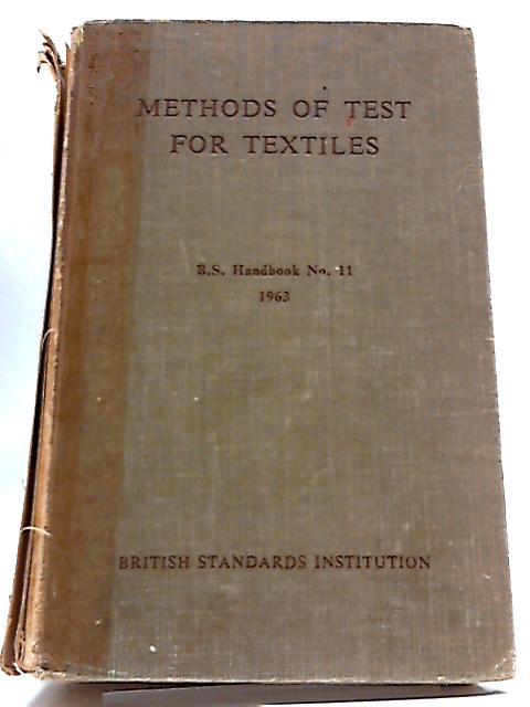 Methods of Test for Textiles (BS Handbook No. 11) by None
