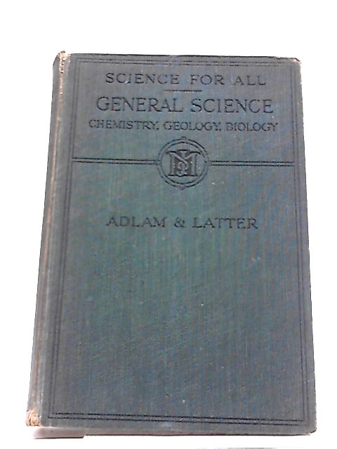 A Text-Book of General Science Vol. II by G H Adlam