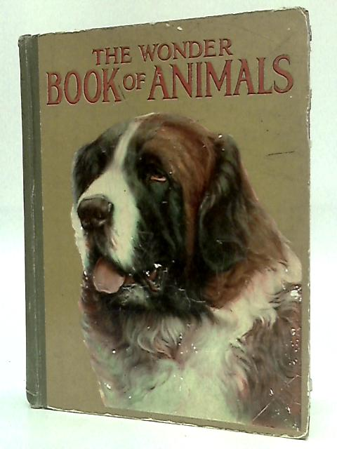 The Wonder Book Of Animals For Boys And Girls by Harry Golding (Ed.)