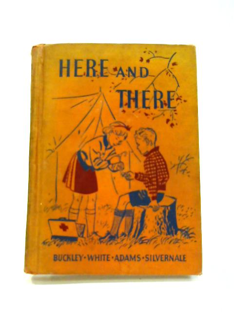 Here And There (The Road To Safety) by Horace Mann Buckley