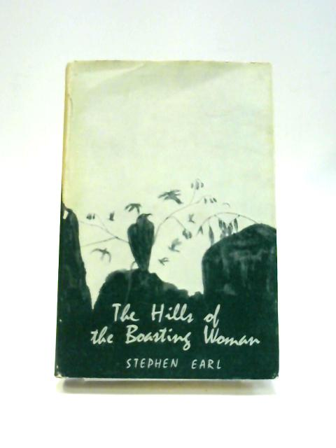 The Hills of the Boasting Woman by Stephen Earl