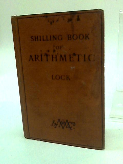 A Shilling Book of Arithmetic for Elementary Schools by J. B Lock