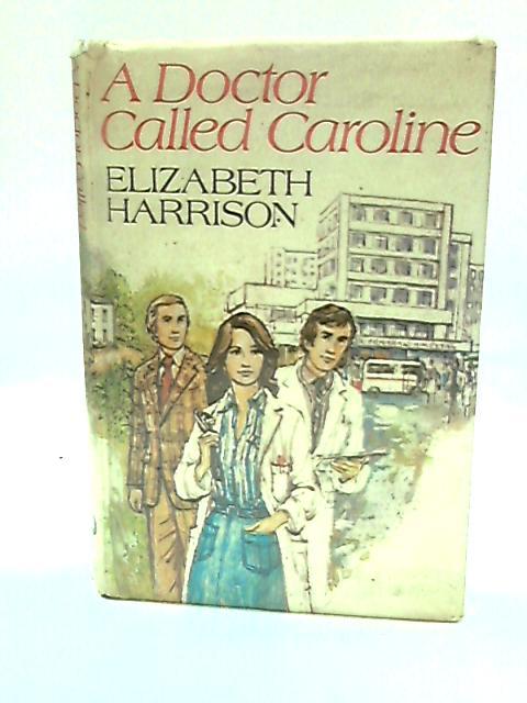 Doctor Called Caroline by Harrison, Elizabeth