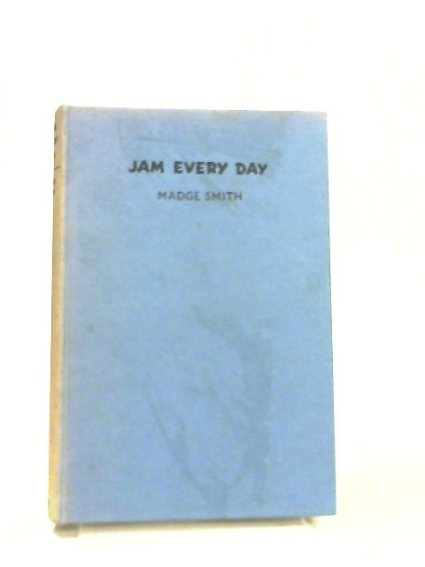 Jam Every Day by Margaret Scott Smith