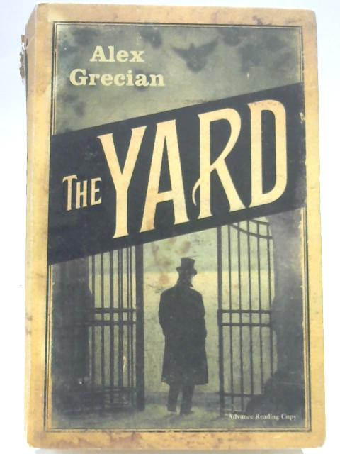 The Yard: Scotland Yard Murder Squad Book 1 By Alex Grecian
