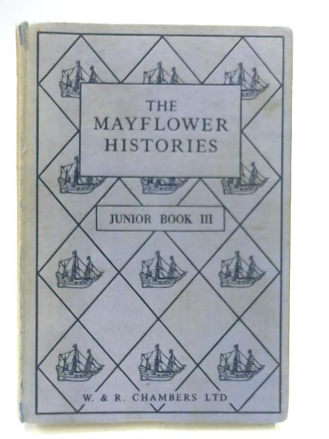 The Mayflower Histories Junior Book III Heroes of Early Times by Thomas Kelly