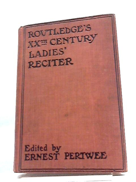 Twentieth-Century Ladies' Reciter by Ernest Pertwee