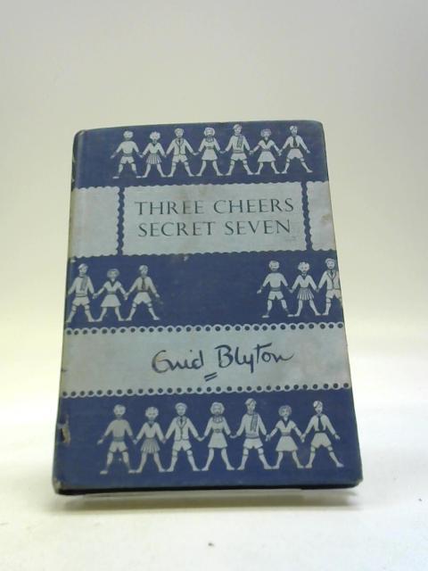 Three cheers,Secret Seven by Blyton, Enid