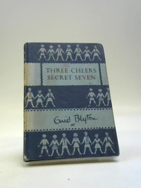 Three Cheers Secret Seven by Enid Blyton