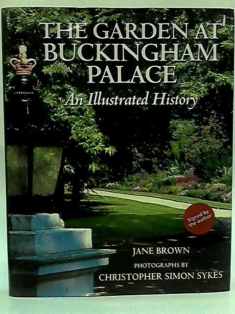 The Garden at Buckingham Palace: An Illustrated History By Brown, Jane