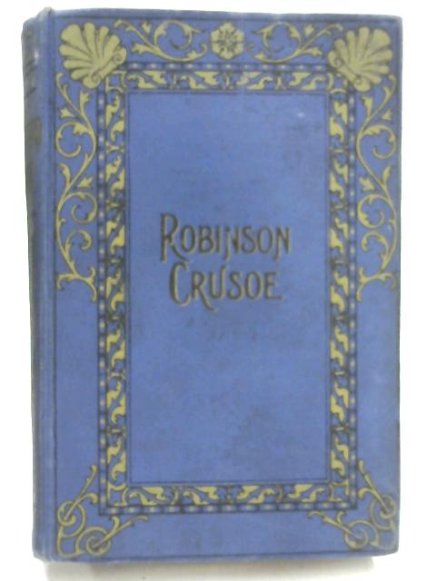 Life and Adventures of Robinson Crusoe by Daniel Defoe