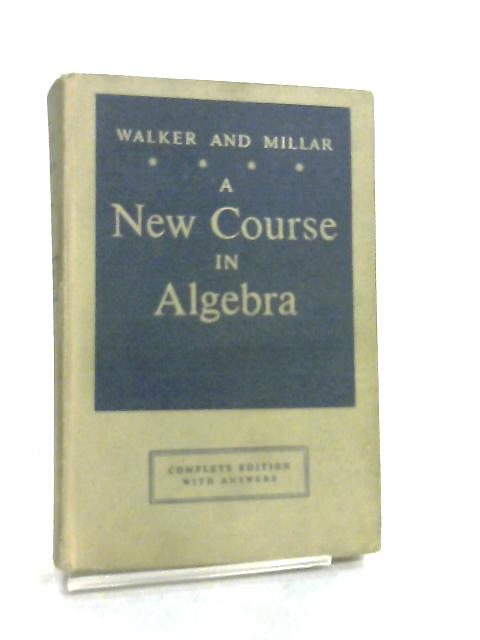 A New Course in Algebra by A. Walker