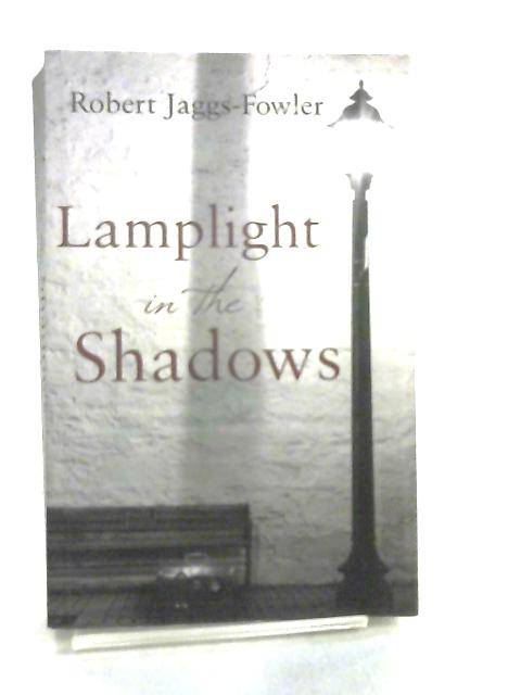 Lamplight in the Shadows by Robert Jaggs-Fowler