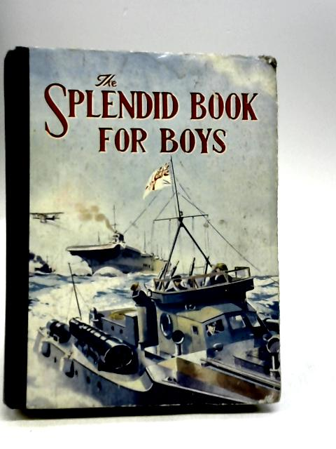 The Splendid Book for Boys by Arthur et al. groom