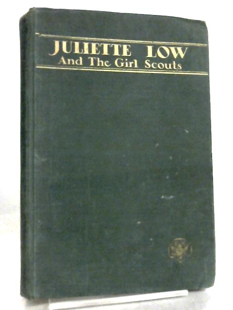 Juliet Low and the Girl Scouts, The Story of an American Woman, 1860-1927 by Anne Hyde Choate