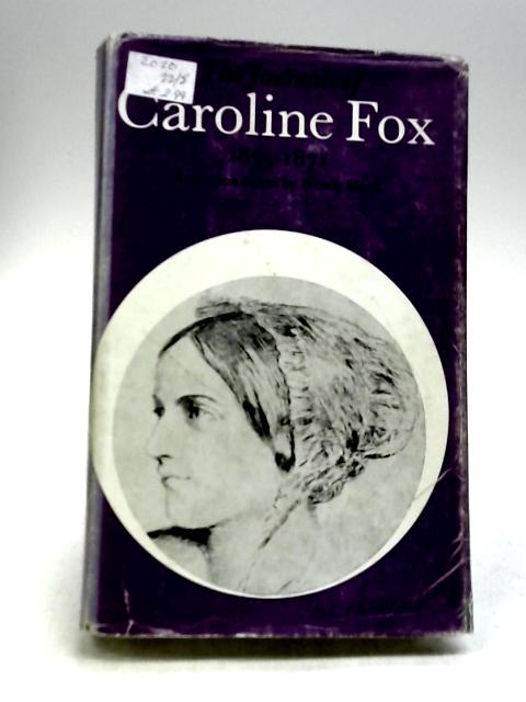 The journals of Caroline Fox 1835-1871 by Caroline Fox