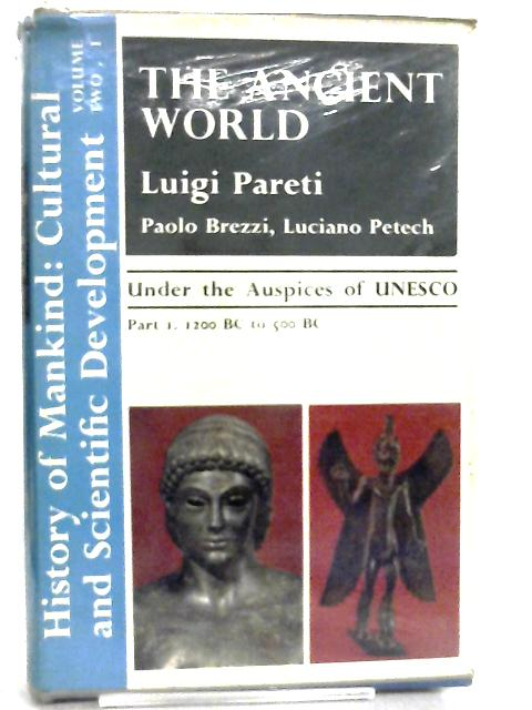Ancient World, Volume 2 (History of Mankind) by Luigi Pareti