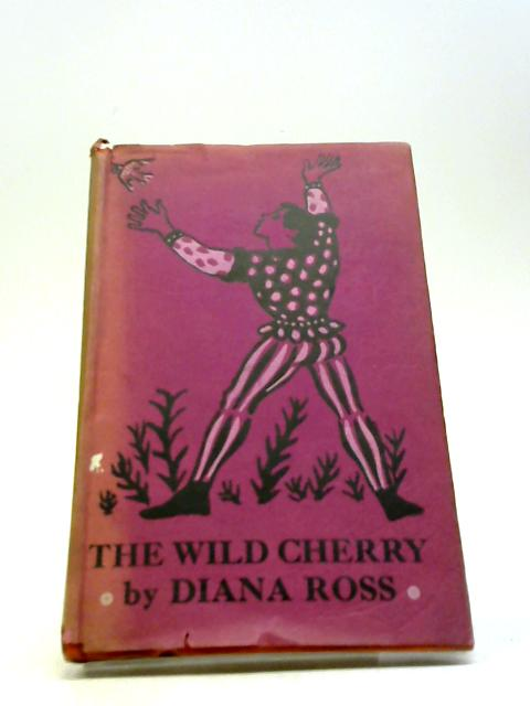 The Wild Cherry by Ross, Diana
