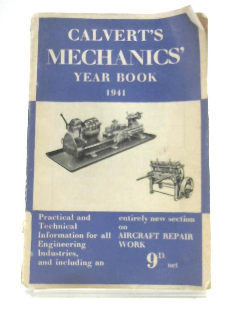 Calvert's Mechanics' Year Book 1941 by The Editor