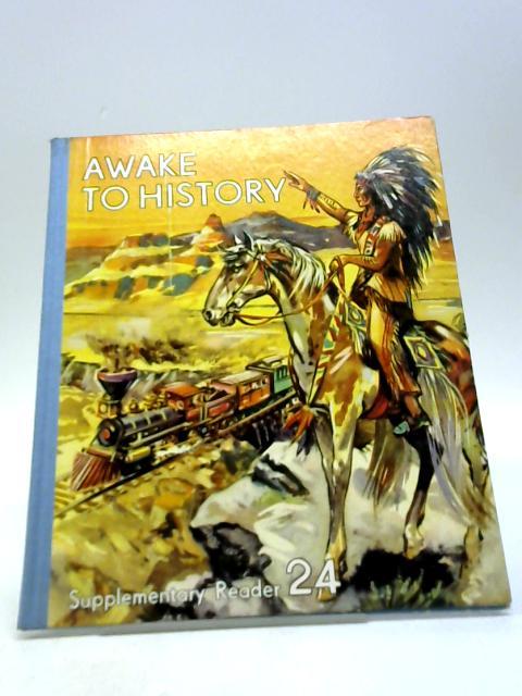 Awake to history Book 4 Supplementary reader 24 by Bareham, John Derek