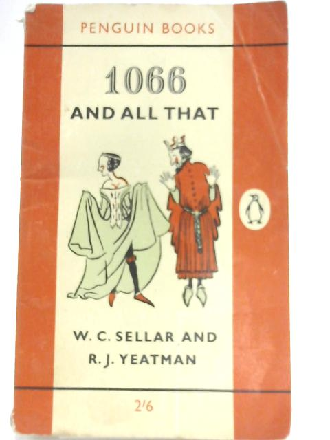 1066 and All That by W. C. and R. J. Yeatman Sellar