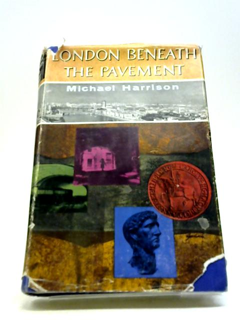 London beneath the pavement by Harrison, Michael