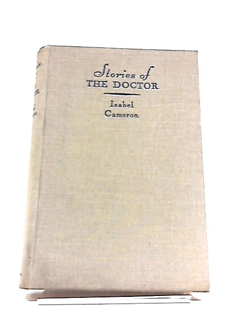 Stories of The Doctor by Isabel Cameron