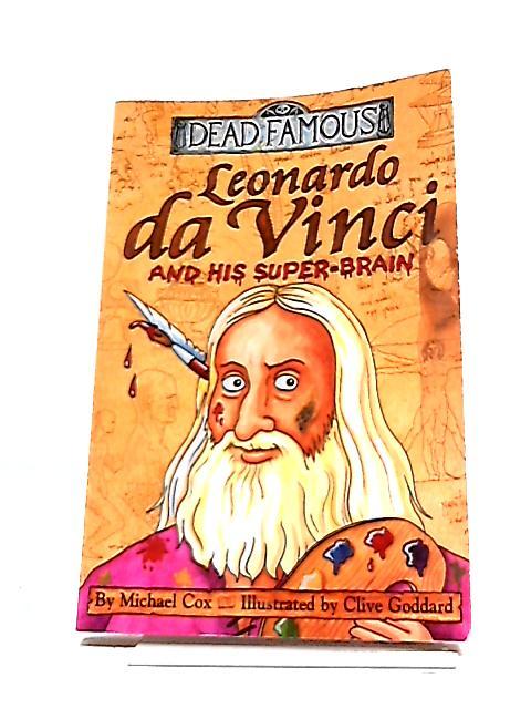 Leonardo Da Vinci And His Super Brain by Michael Cox