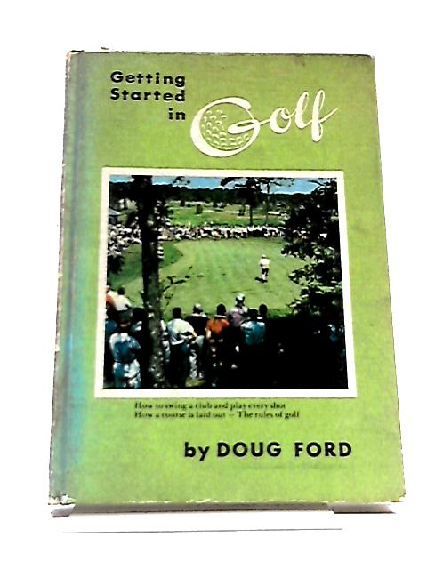 Getting Started in Golf by Doug Ford