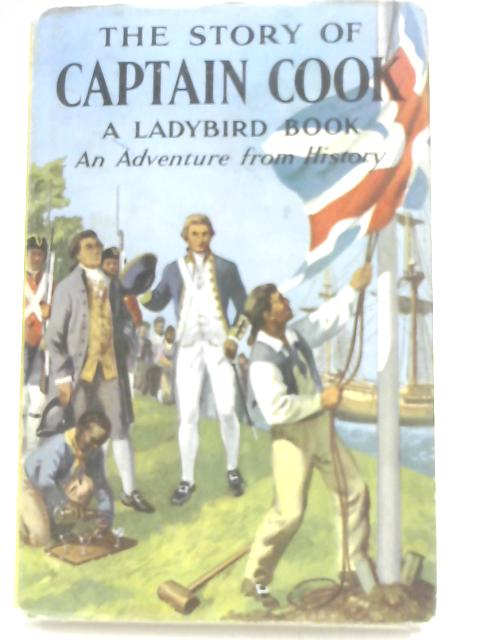 The Story of Captain Cook (An Adventure from History)(A Ladybird Book Series 561) by L.Du Garde Peach