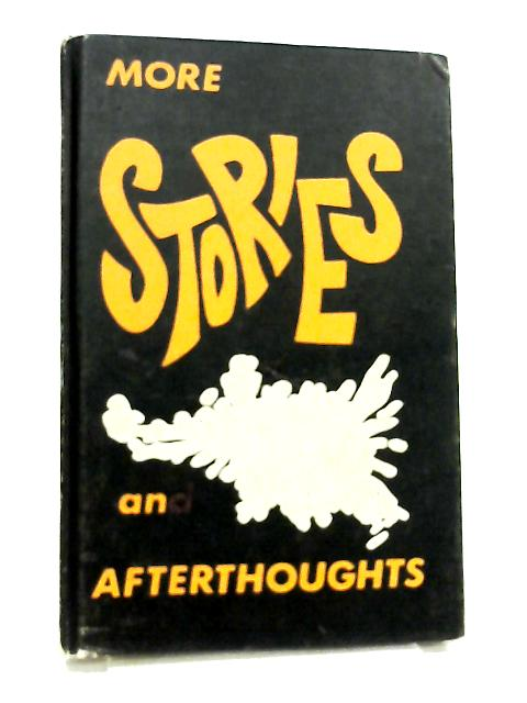 More Stories and Afterthoughts by W. H. Mason