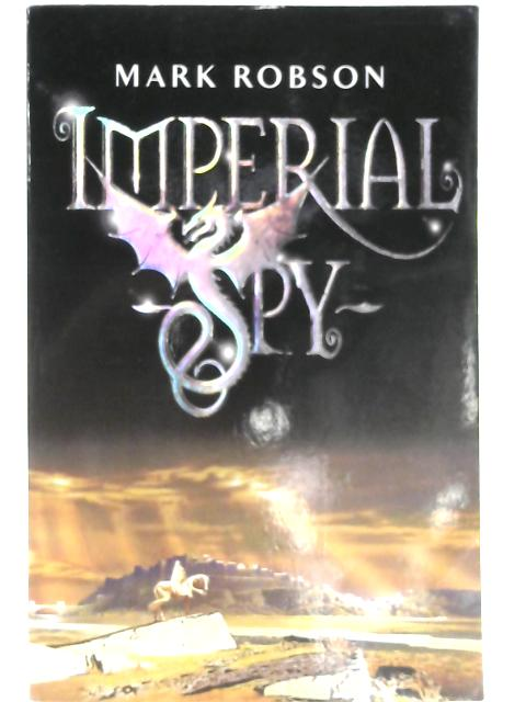 Imperial Spy (Imperial Trilogy) by Mark Robson