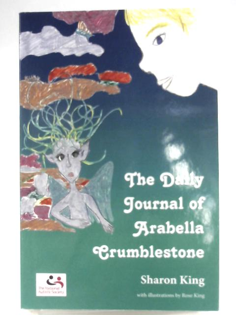 The Daily Journal of Arabella Crumblestone by Sharon King