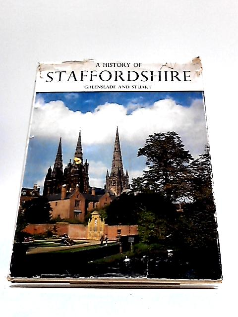 History of Staffordshire (Illustrated County History) by M.W. Greenslade