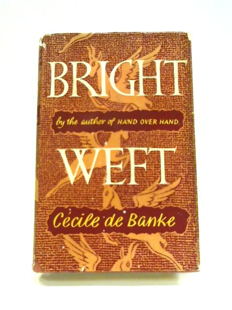 Bright Weft by Cecile De Banke