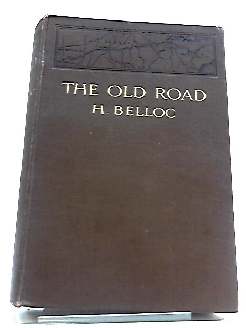The Old Road by H Belloc